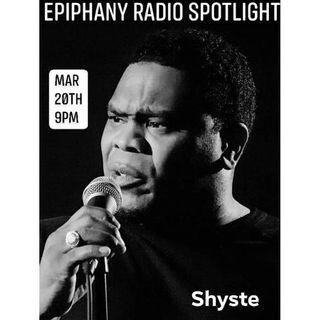 "Epiphany RADIO Spotlight featuring ""Shyste"""