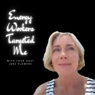 Episode 1 Introducing: Energy Workers Targeted Me