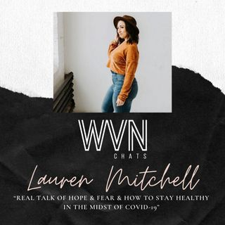"""Real Talk of HOPE & Fear & How to stay healthy in the Midst of Covid-19 with Lauren"