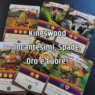 Kingswood: Incantesimi, Spade, Oro e Cuore!