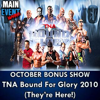 BONUS: TNA Bound For Glory 2010 (They're Here!)