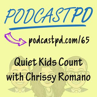 Quiet Kids Count with Chrissy Romano Arrabito – PPD065