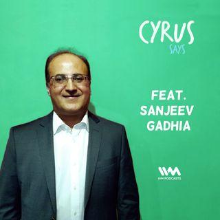 Ep. 248: Feat. Entrepreneur Sanjeev Gadhia