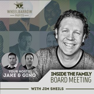 Inside the Family Board Meeting with Jim Sheils