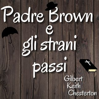 Padre Brown e gli strani passi - Gilbert Keith Chesterton