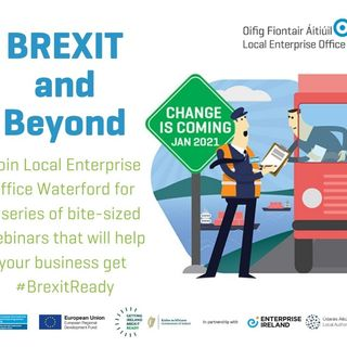 The Local Enteprise Office in Waterford is hosting a series of Brexit webinars