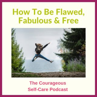 How To Be Flawed, Fabulous & Free