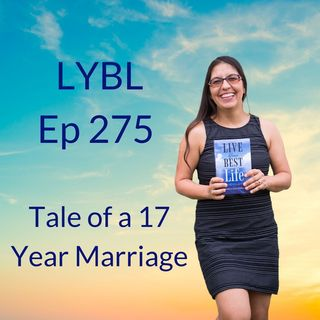 Ep 275 - Tale of a 17 Year Marriage