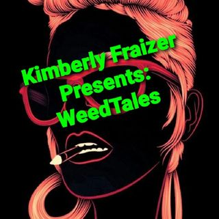 Kimberly Fraizer Presents: WeedTales My Visitation With A Native American Man.