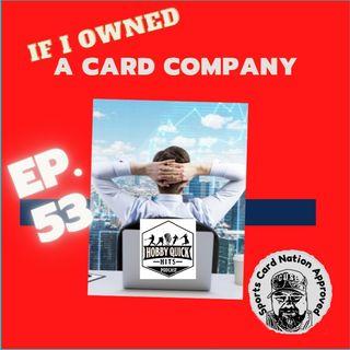 HQH Ep.53 If I Ran a Card Company