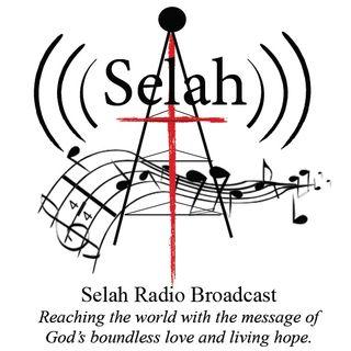 Selah Radio Broadcast August 8, 2019 Broadcast