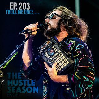 The Hustle Season: Ep. 203 Troll Me Once . . .
