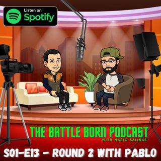 S01-E13 - Round 2 with Pablo