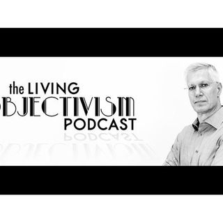 Living Objectivism Episode #130:  Answering Written Questions