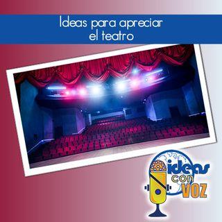 Ideas para apreciar el teatro