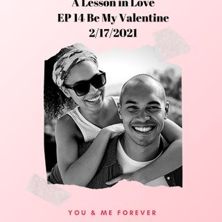 EP14 Be My Valentine