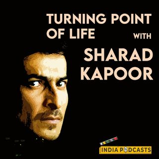 Actor Sharad Kapoor | Shares His Turning Point of Life | On IndiaPodcasts With Anku Goyal