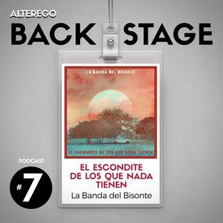 EP 7 | Backstage: El Escondite de los Que Nada Tienen - La Banda del Bisonte