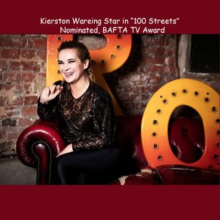 Interview Kierston Wareing a Nominated, BAFTA TV - Best Actress we talk about New Movie