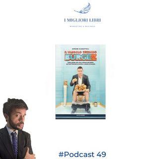 """Episodio 49 - """"Il Vangelo secondo Burgez"""" di S. Ciaruffoli - I Migliori Libri - Marketing & Business"""