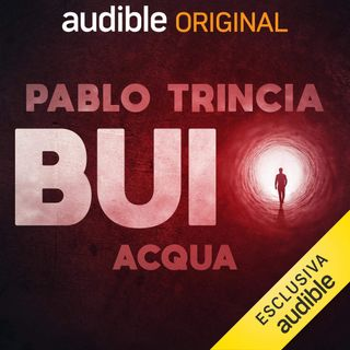 Buio. Acqua - Pablo Trincia