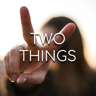 Two Things - Morning Manna #2916