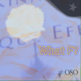 What F? (#080)