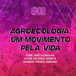 Agroecologia: um movimento pela vida