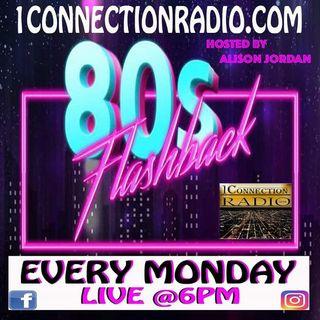 80's FLASH BACK Hosted By Alison Jordan