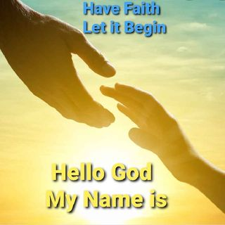 Hello God My Name is