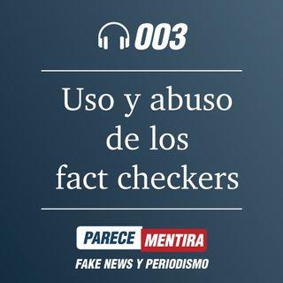 PARECE MENTIRA T1-003: El uso y el abuso de los fact-checkers