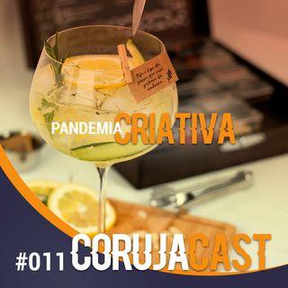 Corujacast #011 Pandemia Criativa