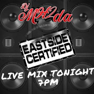 Episode 2 - Eastside Certified with DJ MH2da