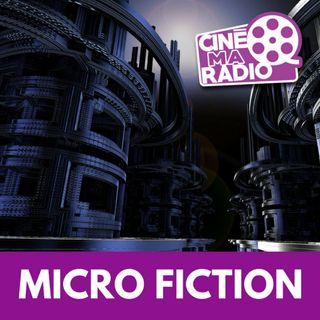MICRO FICTION | CinéMaRadio
