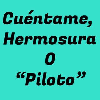 "Cuéntame, Hermosura (CH) — 00.- ""Piloto"""
