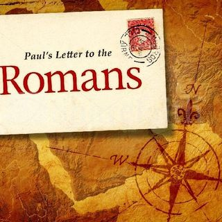 Why The Book Of Romans - Chapters 13 - 16