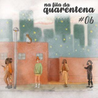 #06: Só Parem, Por Favor!