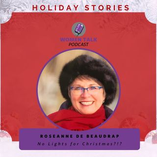 Women Talk Holiday Stories 2020 With ~ Roseanne deBeaudrap