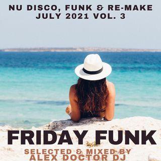 #144 - Friday Funk - July 2021 vol.3