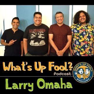 Ep 256 - Larry Omaha
