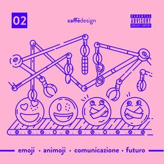 02 -  Emoji · Animoji · Comunicazione · Futuro