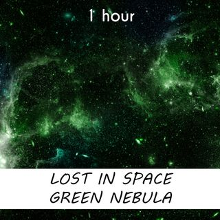 Lost in Space Green Nebula | 1 hour CELESTIAL Sound Podcast | White Noise | ASMR sounds for deep Sleep | Relax | Meditation | Colicky