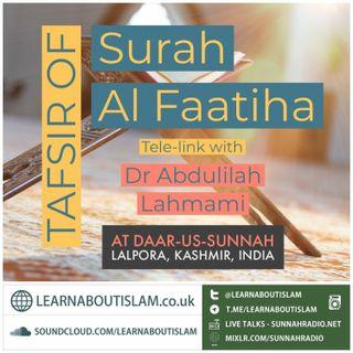 Tafseer Surah Al-Faatiha - Dr Abdulilah Lahmaami | Daar-us-Sunnah Lalpora
