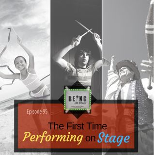 Episode 95: The First Time Performing on Stage