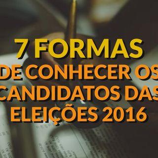 #017 - 7 formas de conhecer seus candidatos