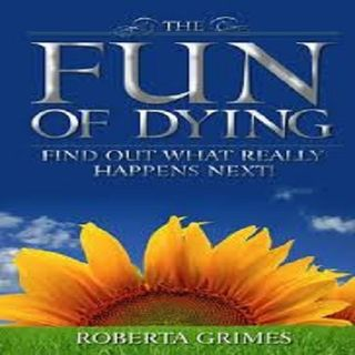 8 - DWD - THE FUN OF DYING with ROBERTA GRIMES