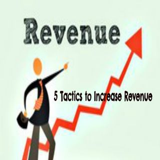 5 Tactics to Increase Revenue