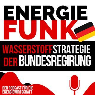 E&M ENERGIEFUNK - Wasserstoffstrategie der Bundesregierung - Podcast für die Energiewirtschaft