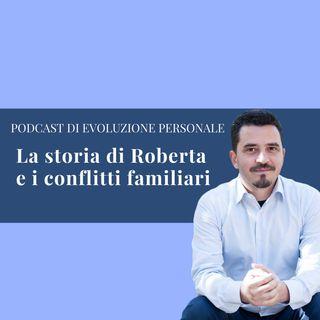 Episodio 95 - La storia di Roberta e i conflitti familiari