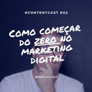 #2 Como Começar Do ZERO No Marketing Digital